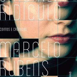 Marcelo  Rubens Paiva escreve sobre o ridículo dos homens nas relações amorosas